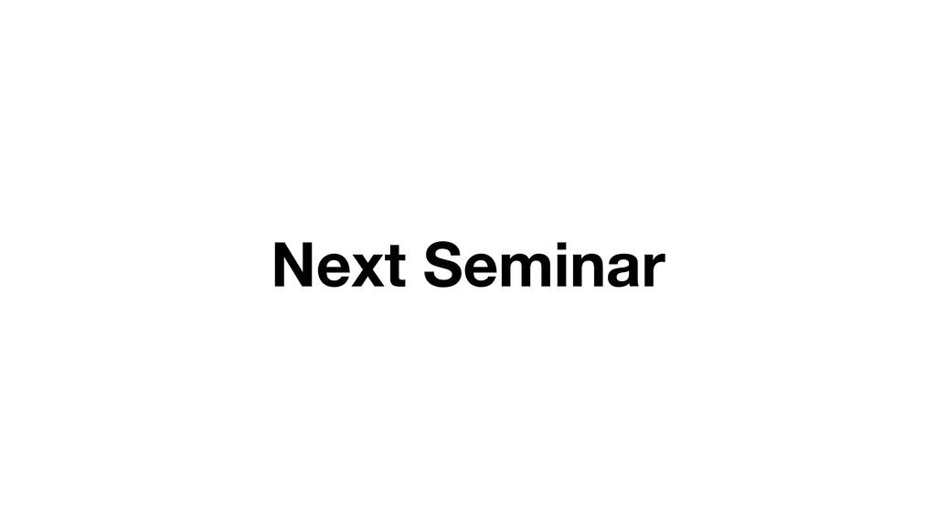 Next Seminar