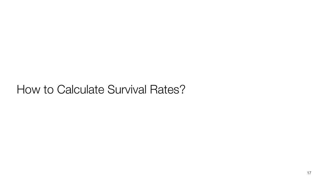 17 How to Calculate Survival Rates?