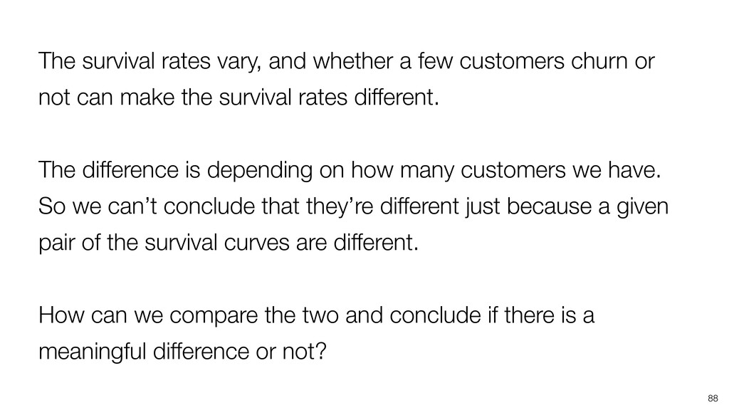 88 The survival rates vary, and whether a few c...