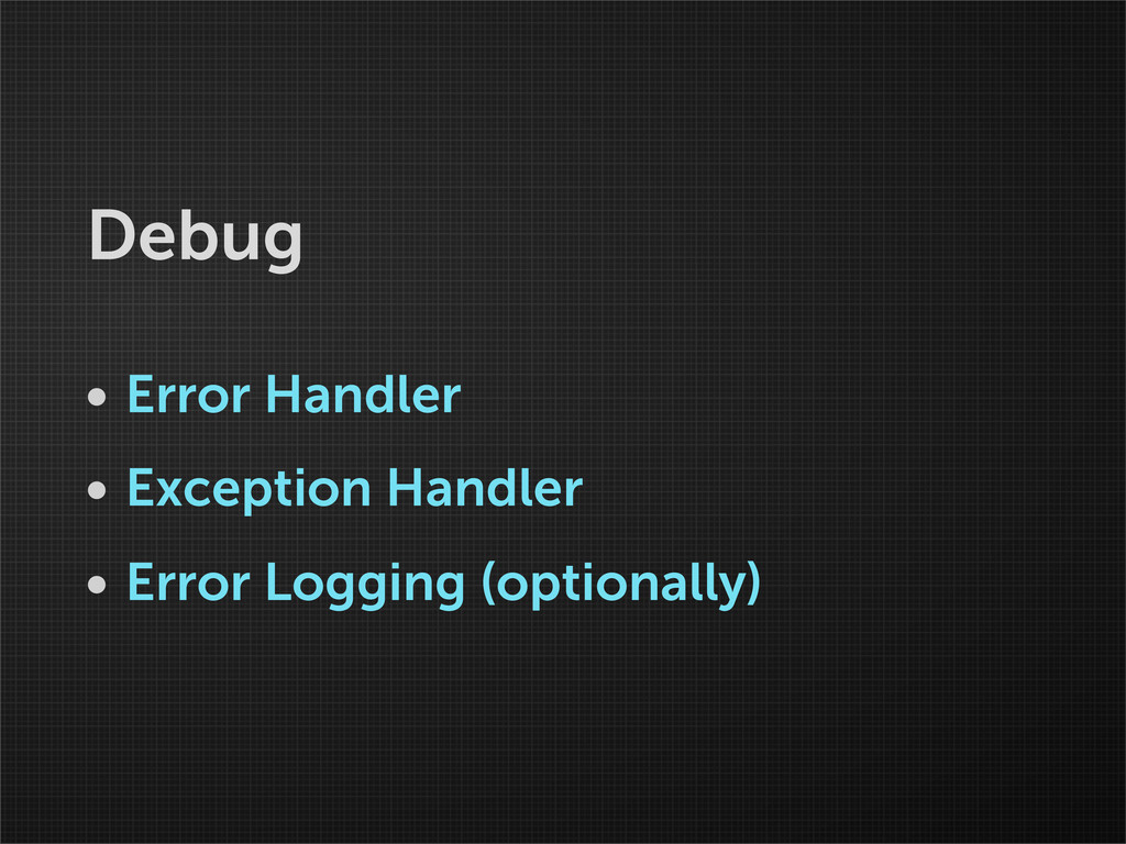Debug • Error Handler • Exception Handler • Err...