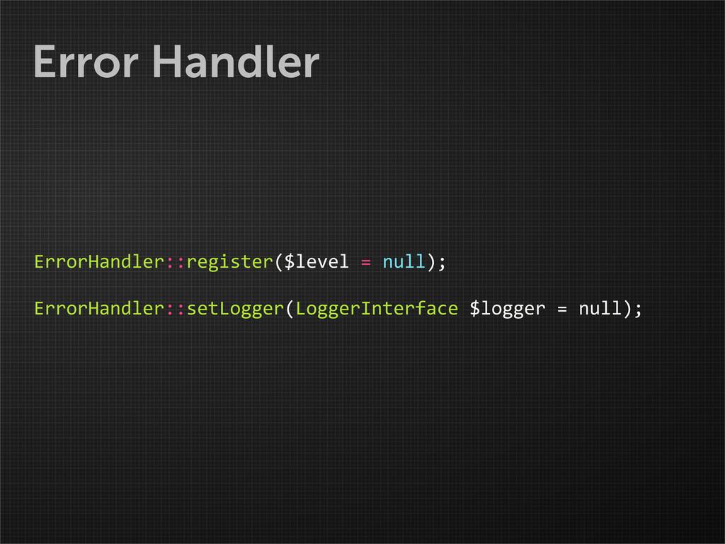 Error Handler ErrorHandler::register($level ...