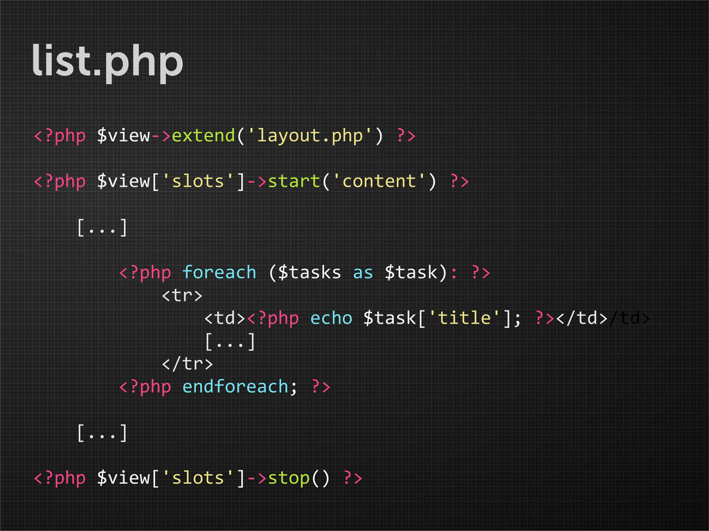 list.php <?php $view-‐>extend('layout.php')...