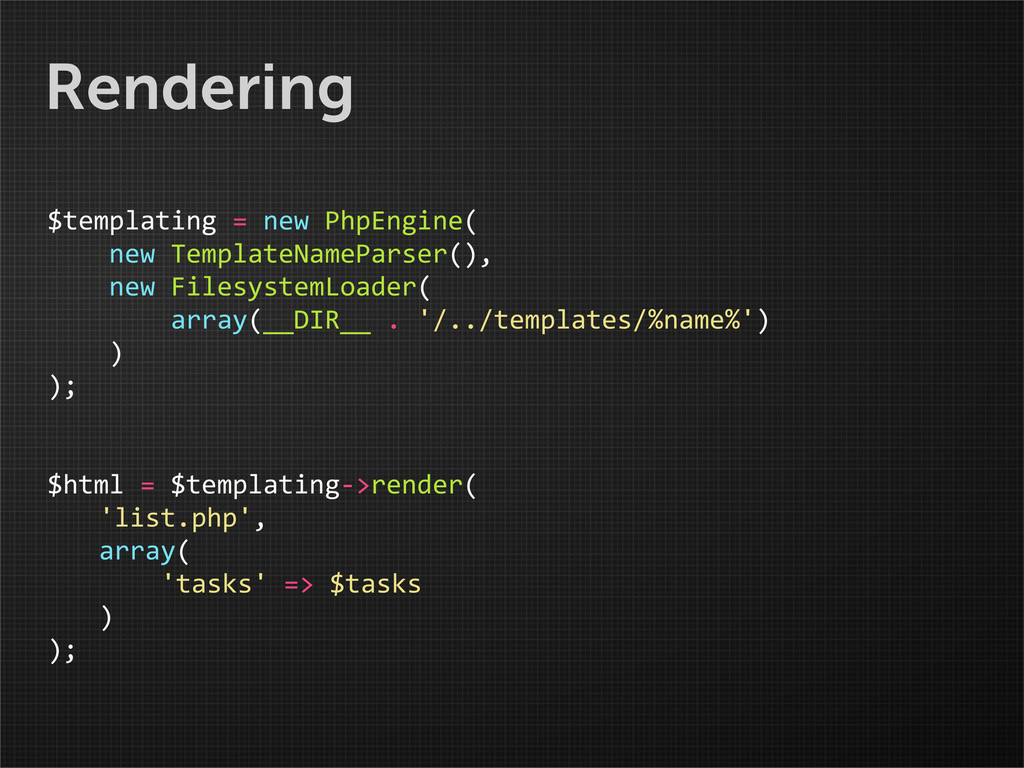 Rendering $templating = new PhpEngine(...