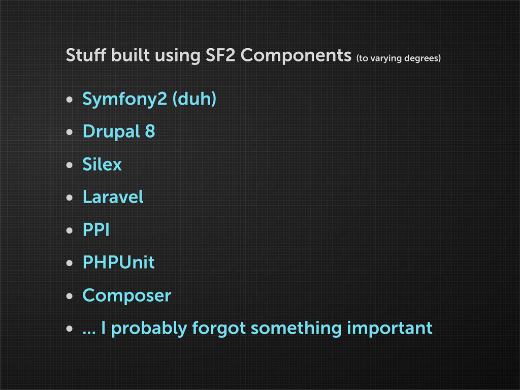 Stuff built using SF2 Components (to varying deg...