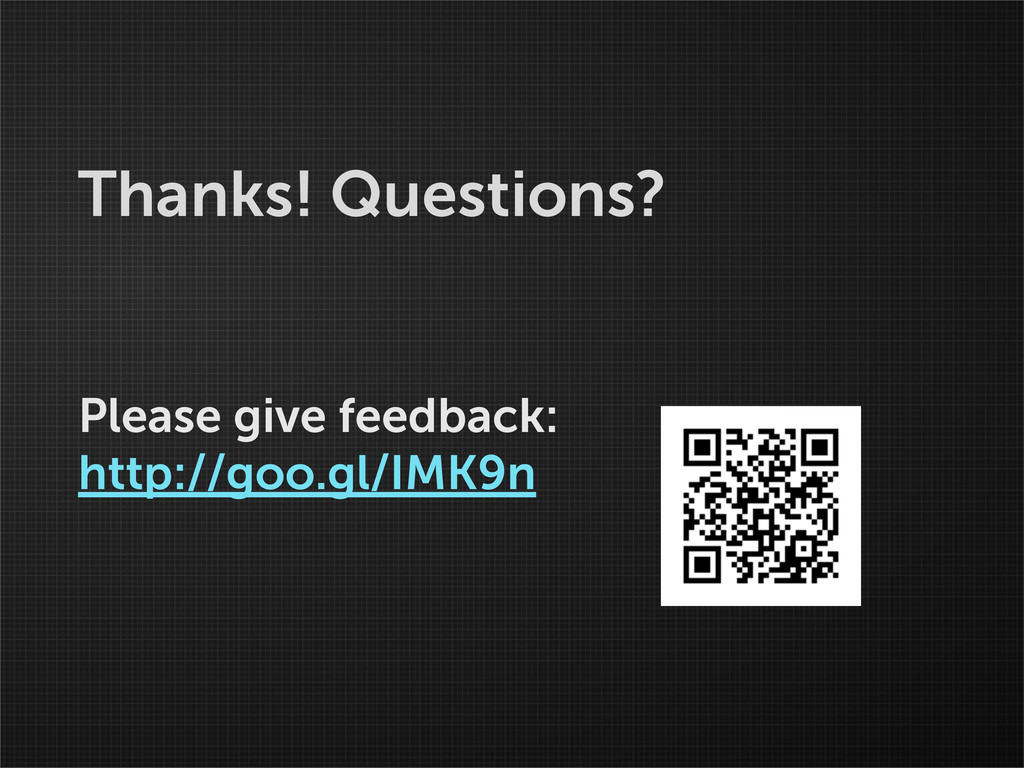 Thanks! Questions? Please give feedback: http:/...