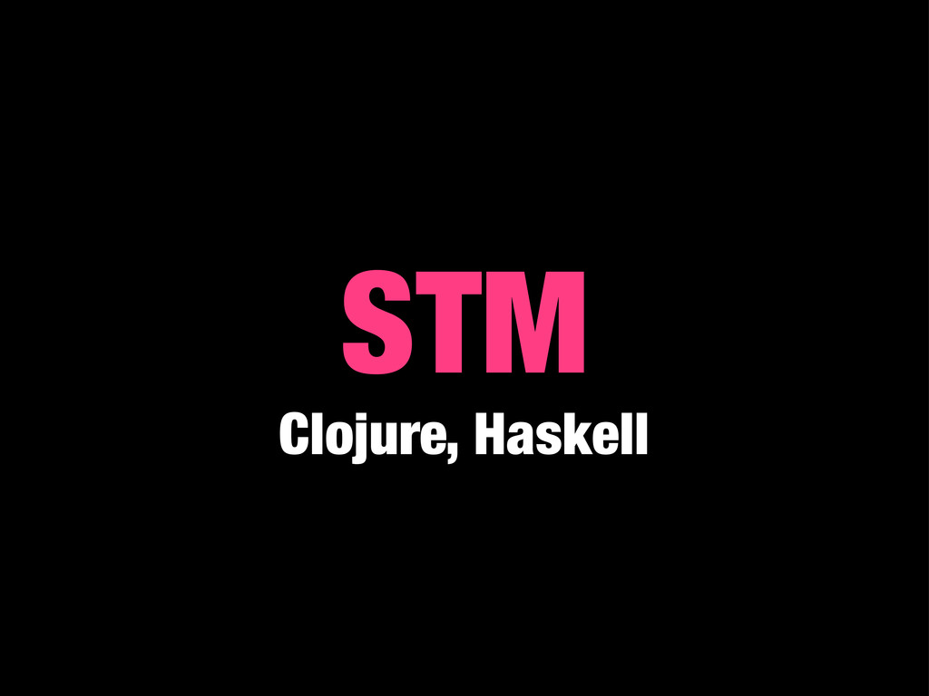 STM Clojure, Haskell