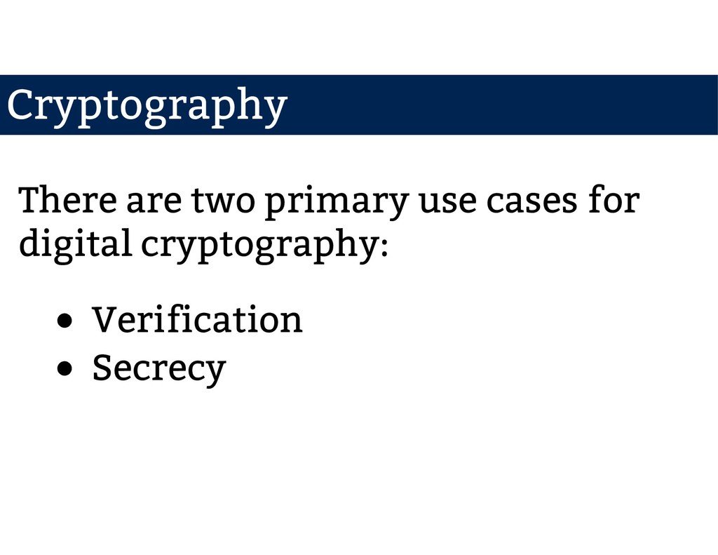 Cryptography There are two primary use cases fo...
