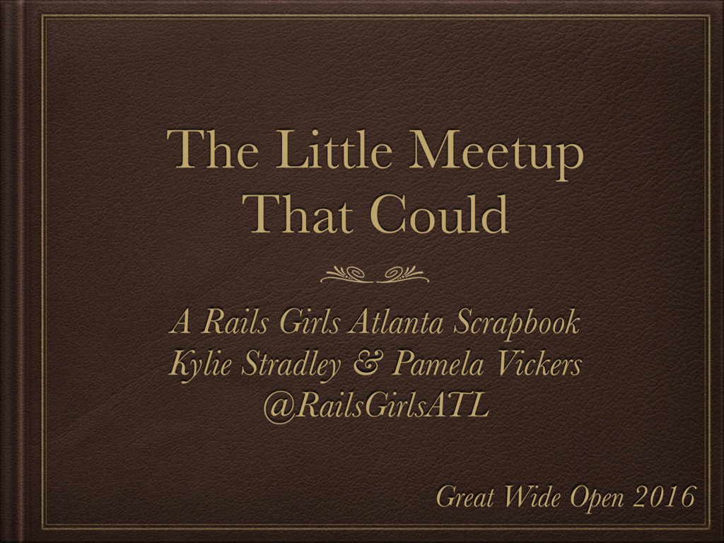 The Little Meetup That Could A Rails Girls Atla...