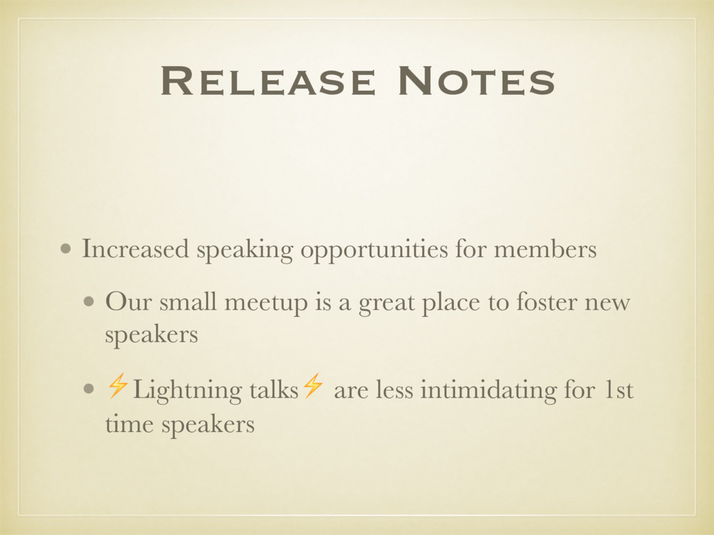 Release Notes • Increased speaking opportunitie...