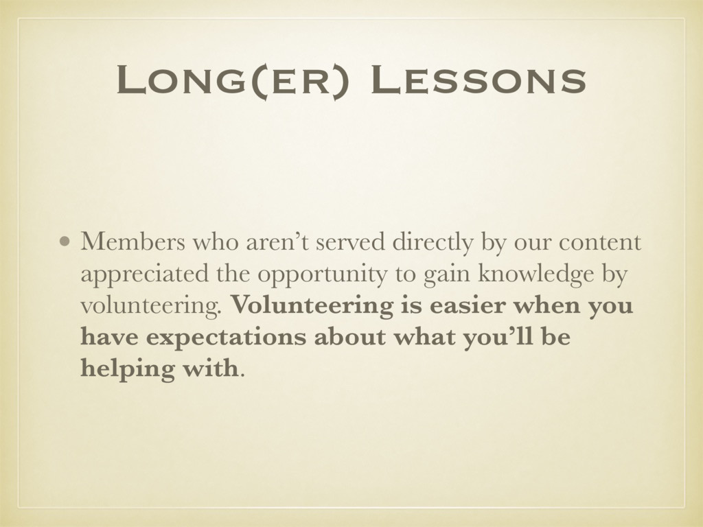 Long(er) Lessons • Members who aren't served di...
