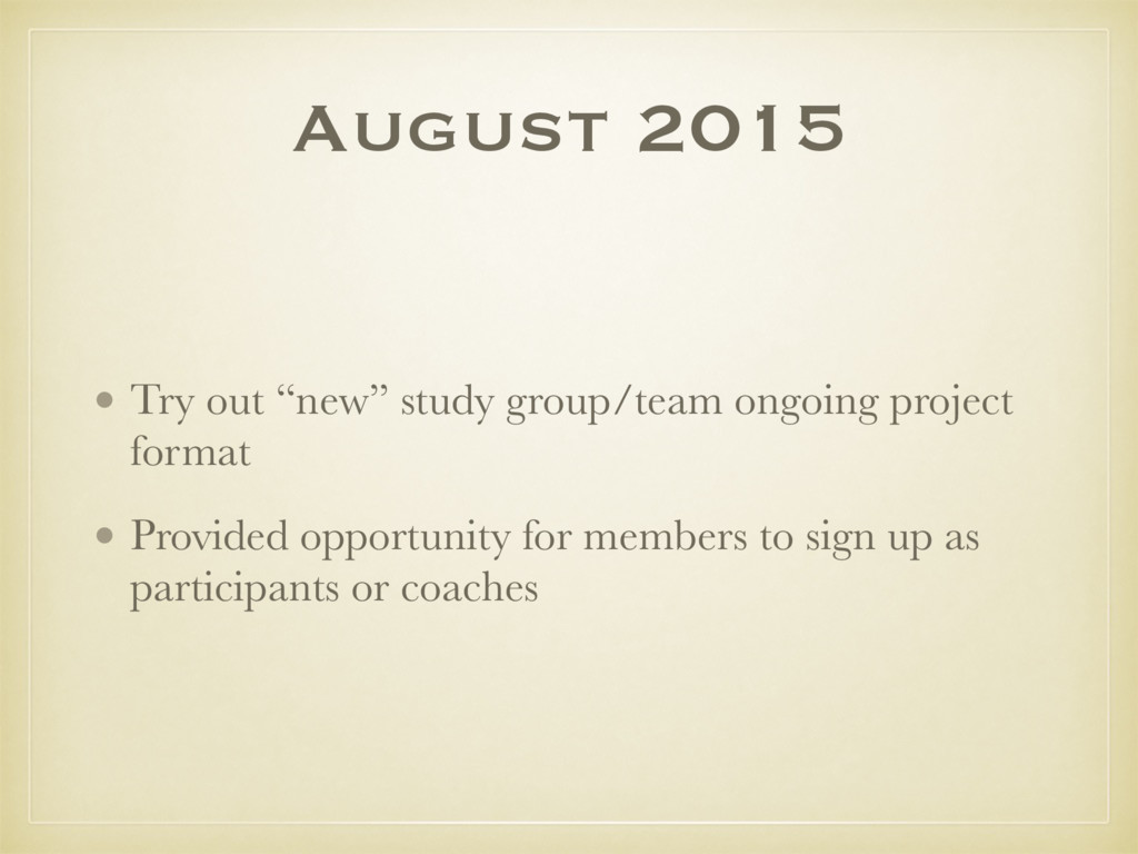 """August 2015 • Try out """"new"""" study group/team on..."""