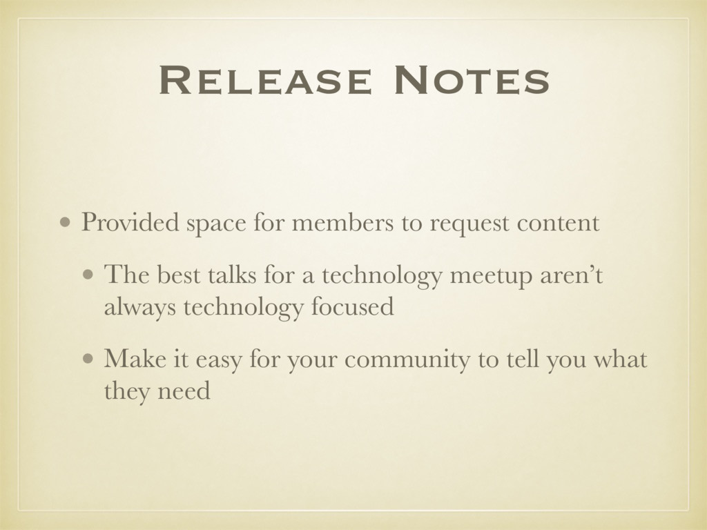 Release Notes • Provided space for members to r...