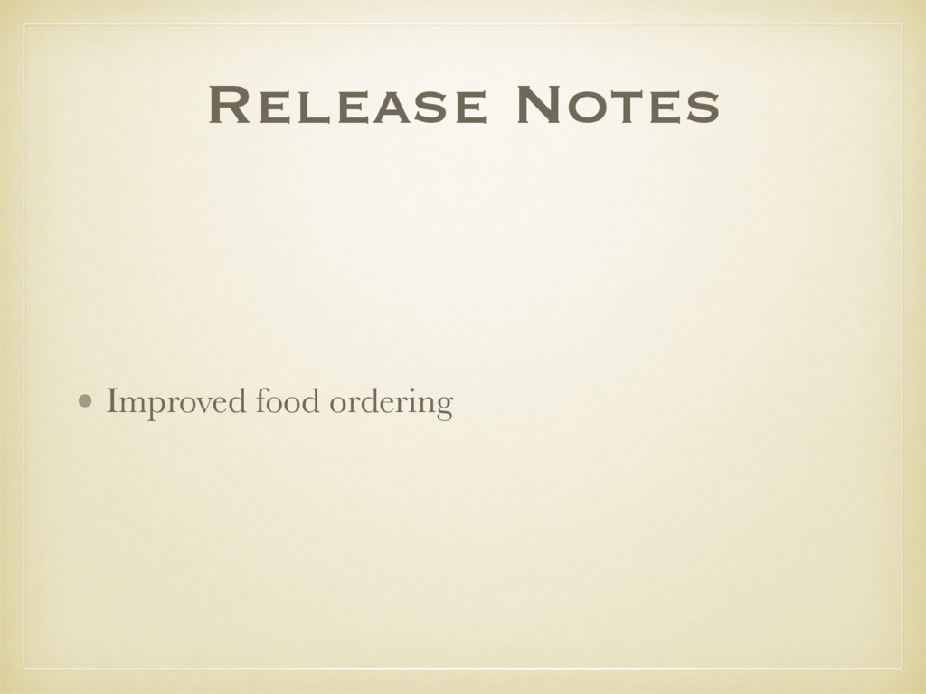 Release Notes • Improved food ordering