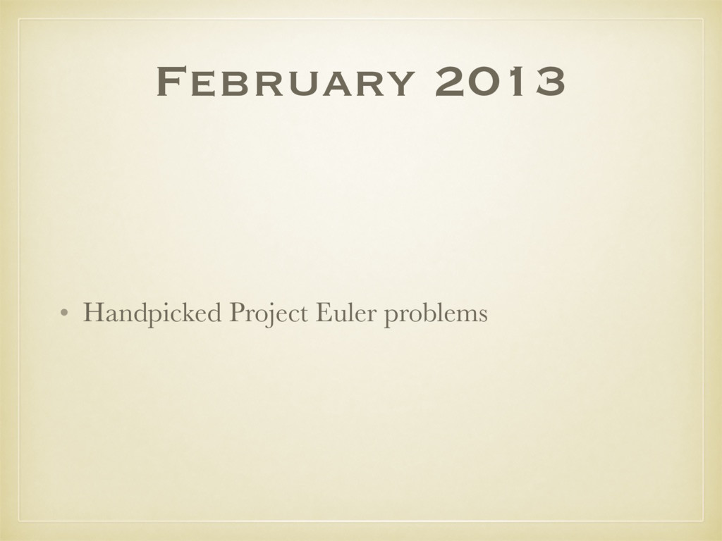 February 2013 • Handpicked Project Euler proble...