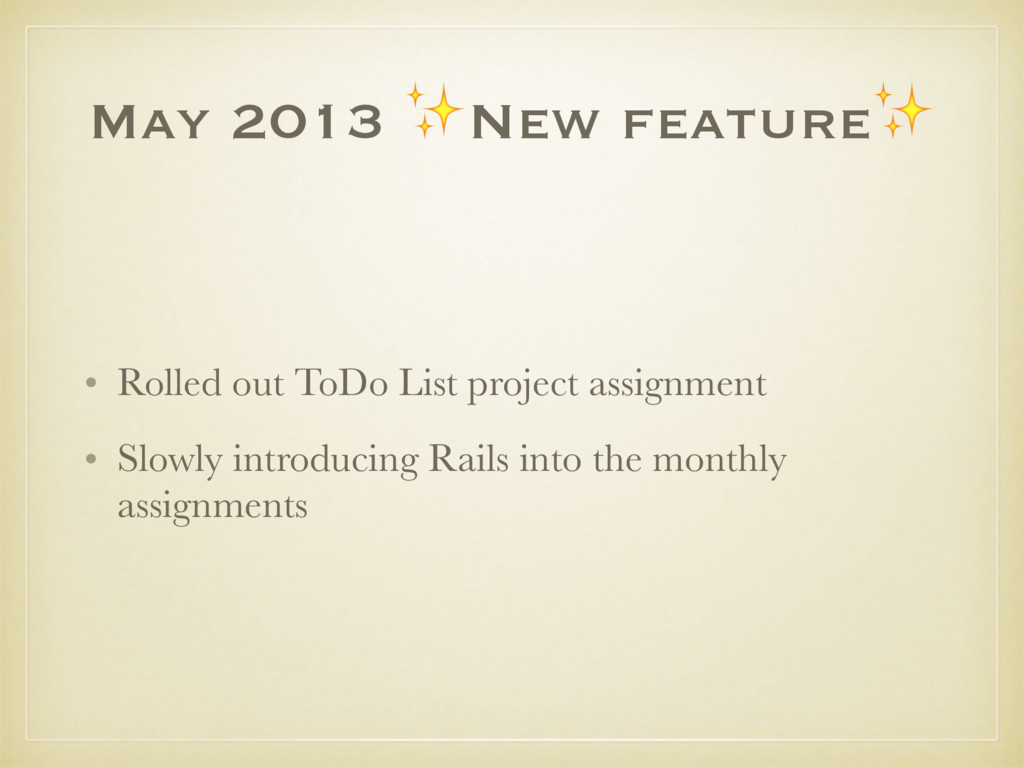 May 2013 ✨New feature✨ • Rolled out ToDo List p...