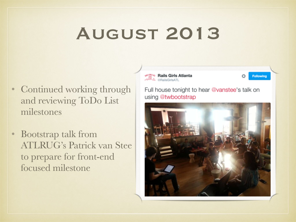 August 2013 • Continued working through and rev...