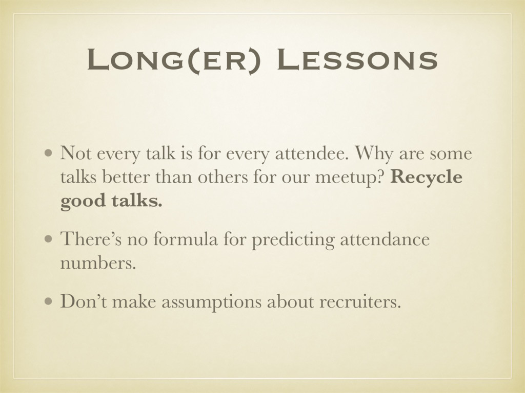 • Not every talk is for every attendee. Why are...