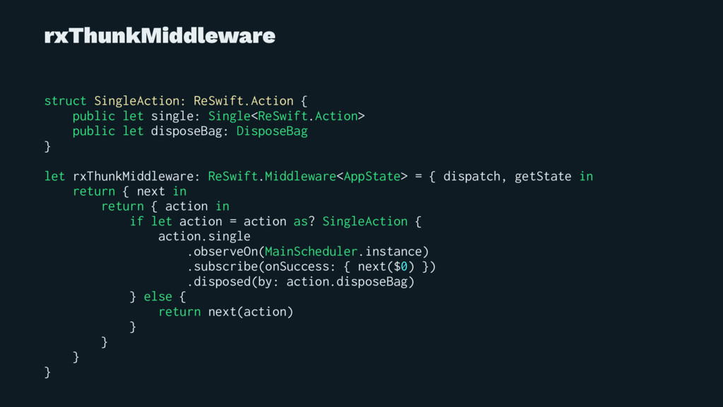 rxThunkMiddleware struct SingleAction: ReSwift....