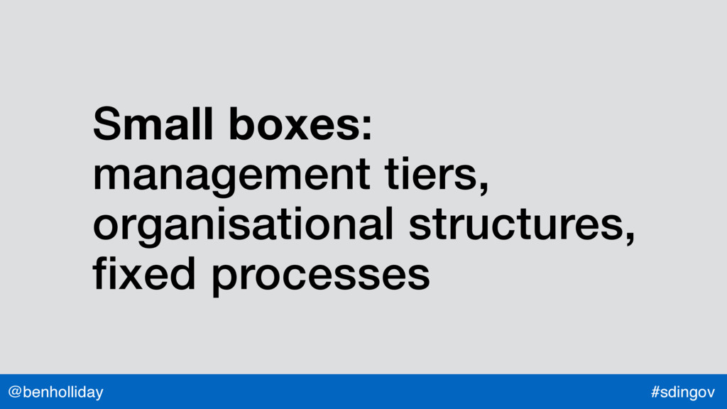 @benholliday #sdingov Small boxes: management t...