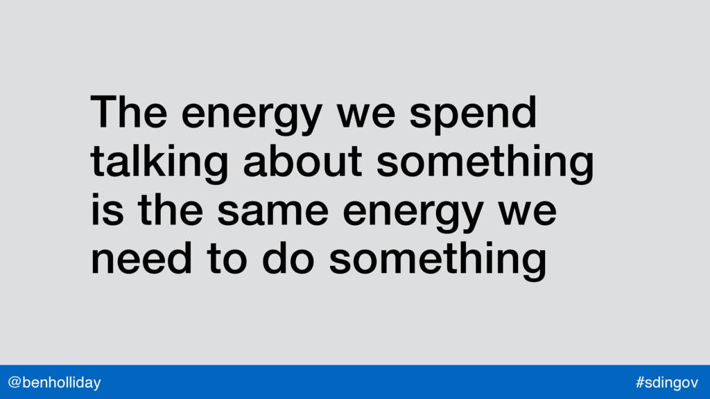 @benholliday #sdingov The energy we spend talki...