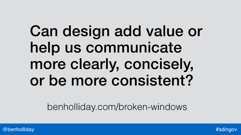 @benholliday #sdingov Can design add value or h...