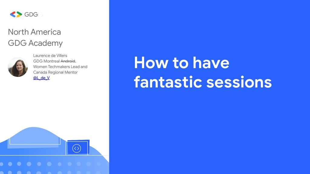 How to have fantastic sessions Laurence de Vill...