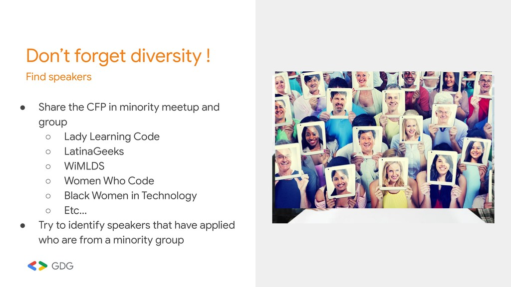 Don't forget diversity ! Find speakers ● Share ...