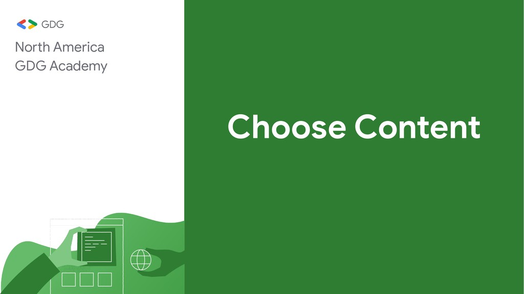 Choose Content North America GDG Academy