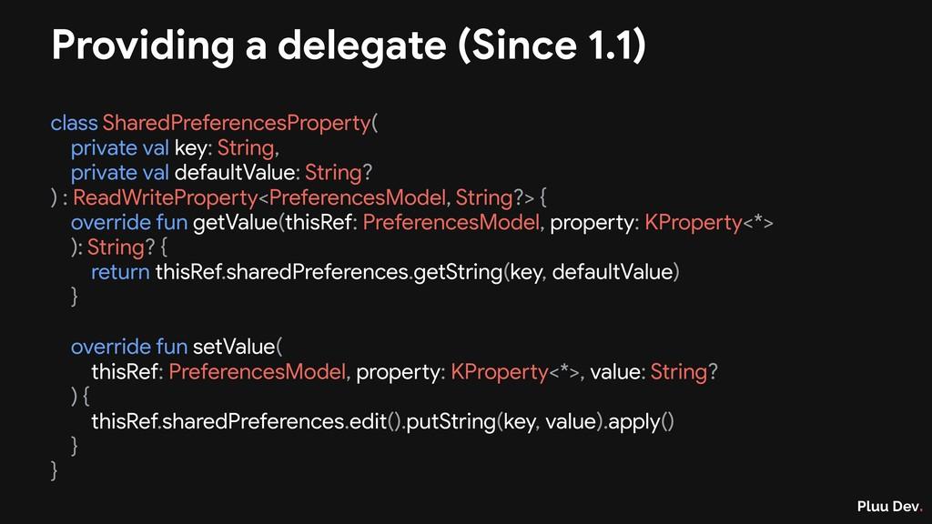 Pluu Dev. Providing a delegate (Since 1.1) clas...