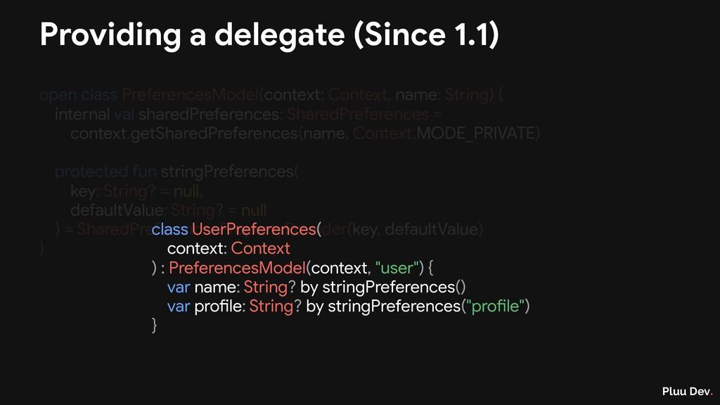 Pluu Dev. Providing a delegate (Since 1.1) open...