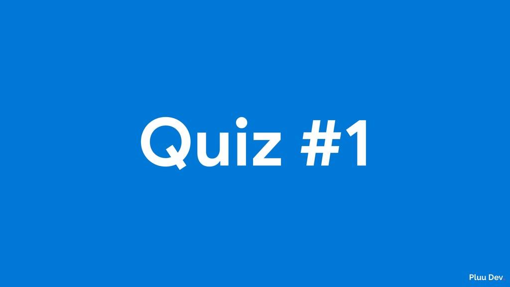 Pluu Dev. Quiz #1