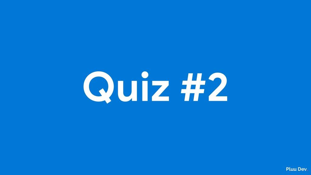 Pluu Dev. Quiz #2