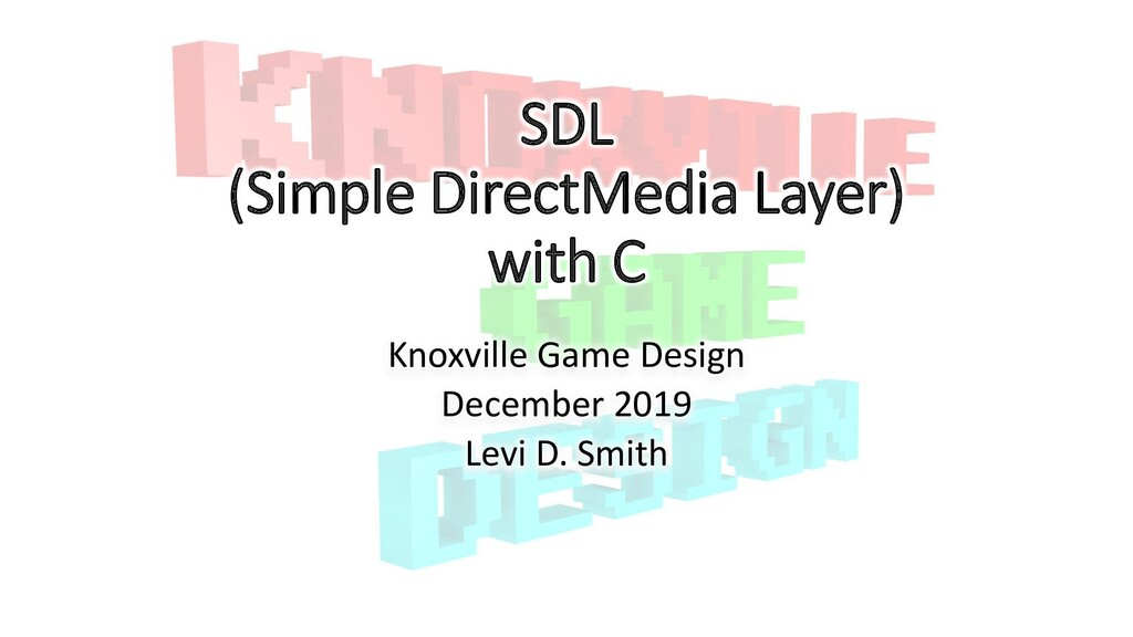 SDL (Simple DirectMedia Layer) with C Knoxville...