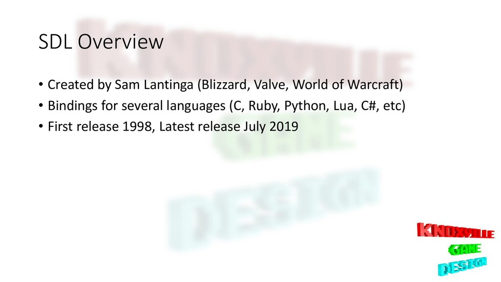 SDL Overview • Created by Sam Lantinga (Blizzar...