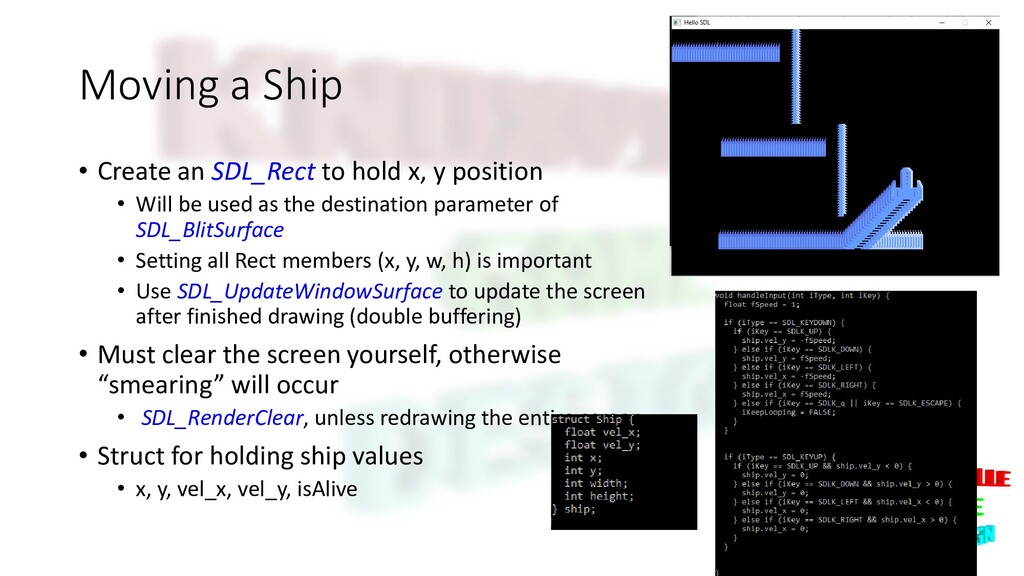 Moving a Ship • Create an SDL_Rect to hold x, y...