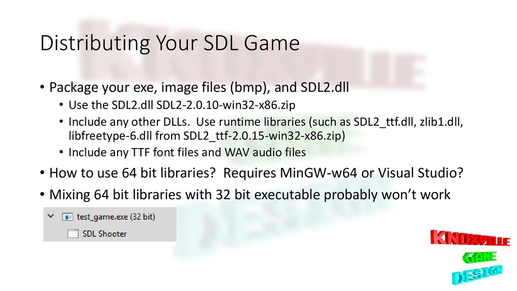 Distributing Your SDL Game • Package your exe, ...