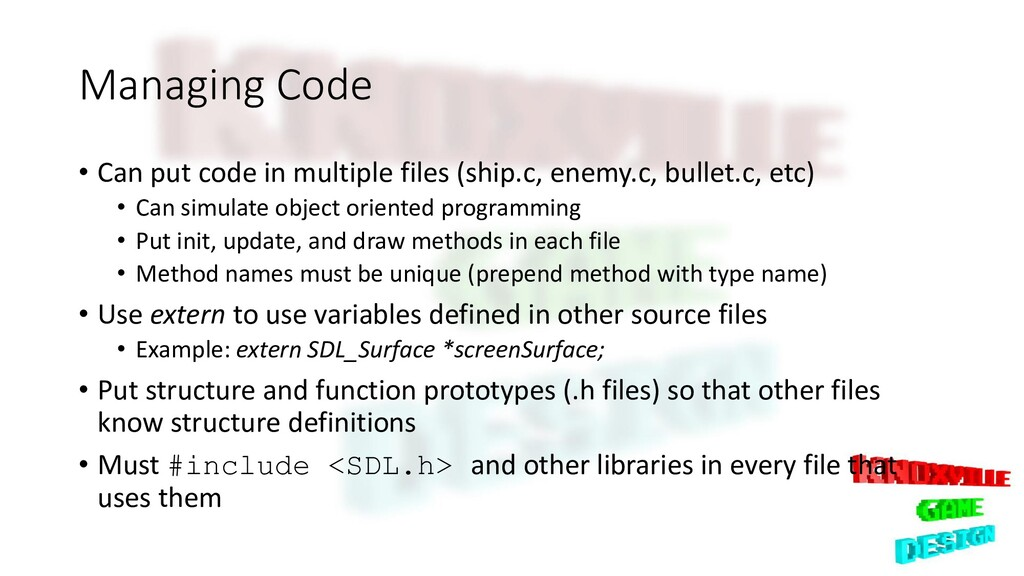 Managing Code • Can put code in multiple files ...