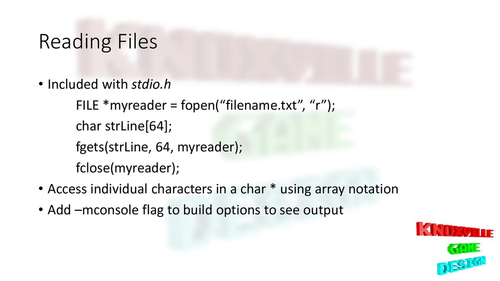 Reading Files • Included with stdio.h FILE *myr...