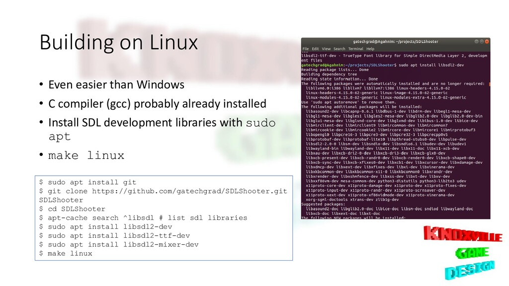 Building on Linux • Even easier than Windows • ...