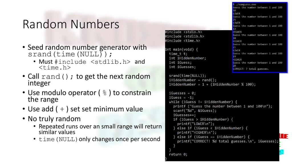 Random Numbers • Seed random number generator w...