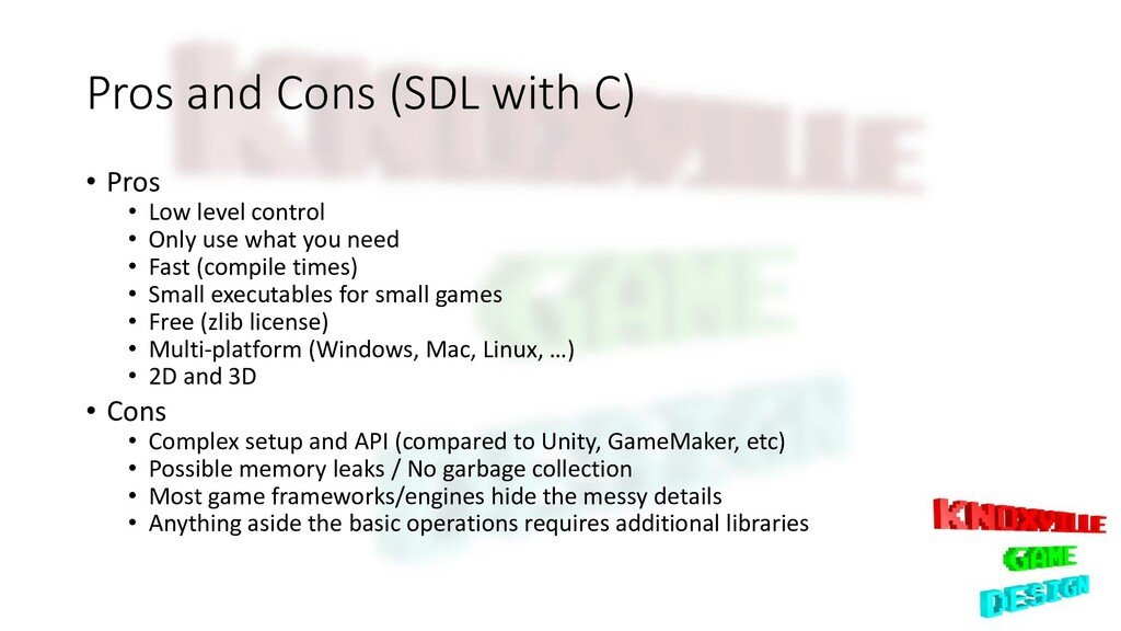 Pros and Cons (SDL with C) • Pros • Low level c...