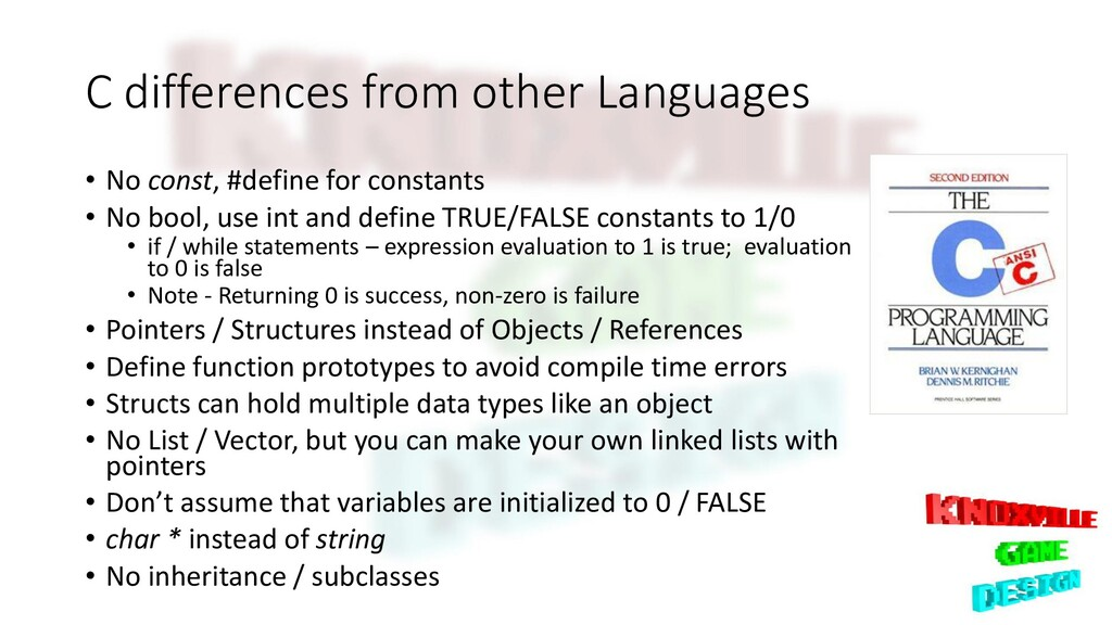 C differences from other Languages • No const, ...