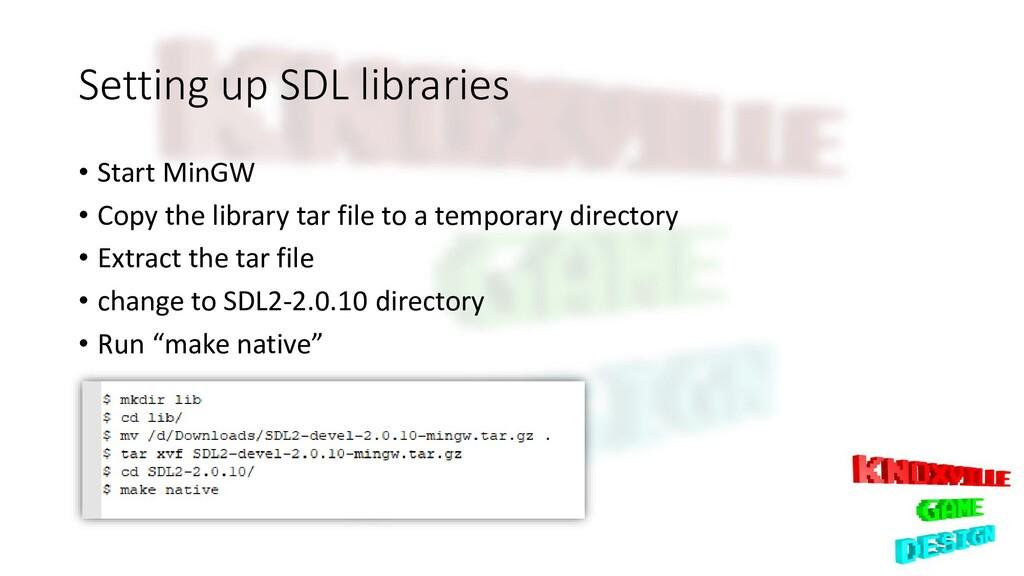 Setting up SDL libraries • Start MinGW • Copy t...