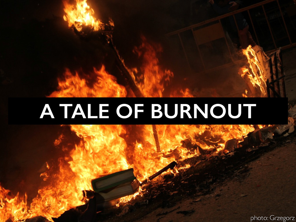 A TALE OF BURNOUT photo: Grzegorz