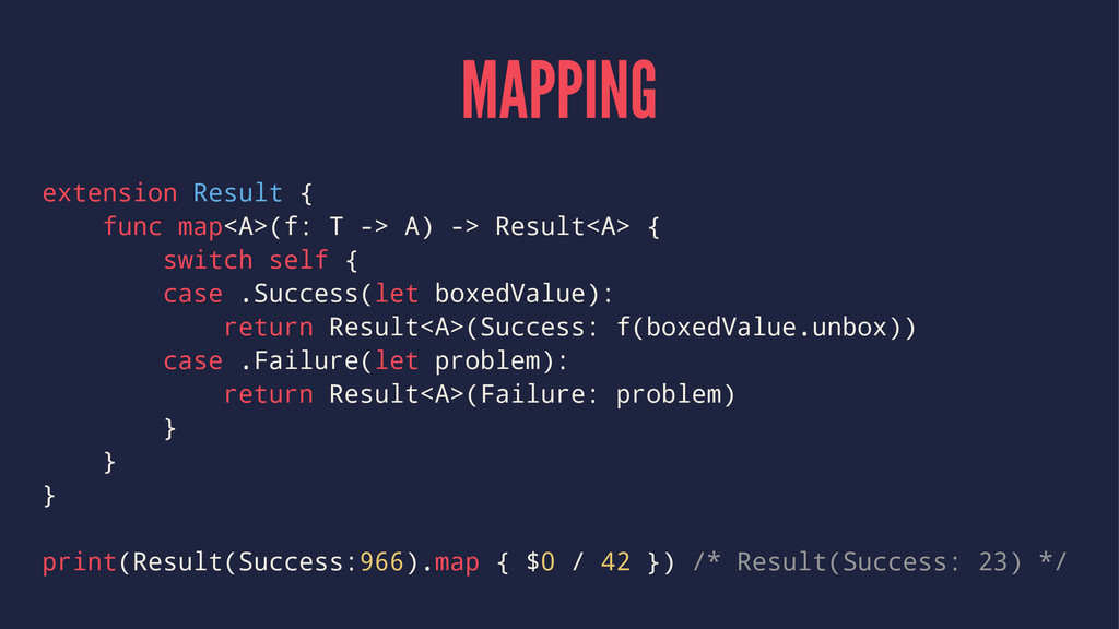 MAPPING extension Result { func map<A>(f: T -> ...