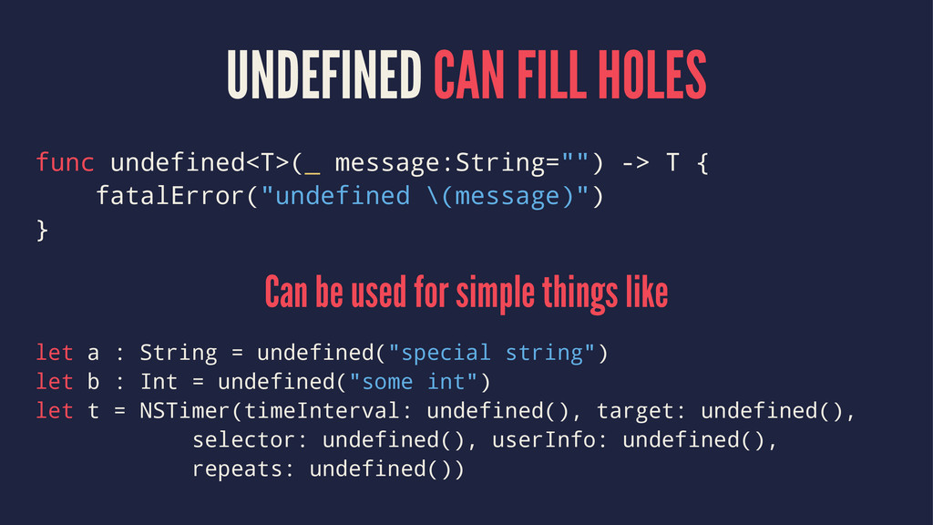 UNDEFINED CAN FILL HOLES func undefined<T>(_ me...