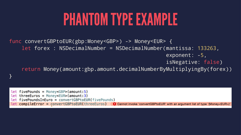 PHANTOM TYPE EXAMPLE func convertGBPtoEUR(gbp:M...