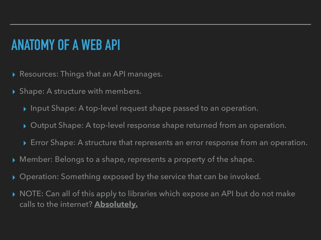 ANATOMY OF A WEB API ▸ Resources: Things that a...