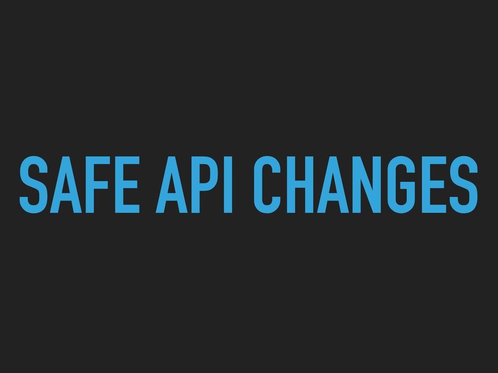 SAFE API CHANGES