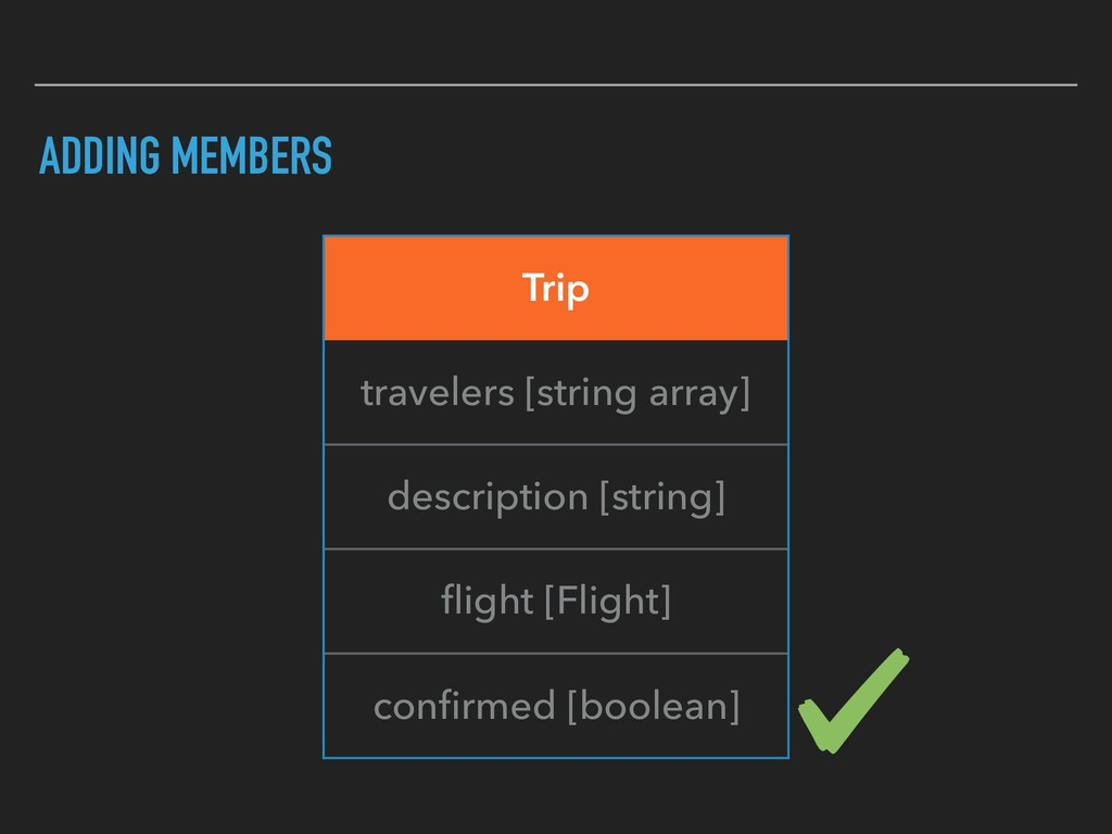 ADDING MEMBERS Trip travelers [string array] de...